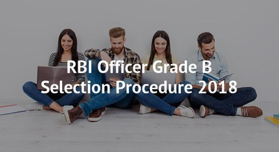 RBI Officer Grade B Selection Procedure 2018