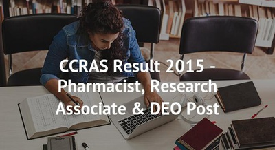 CCRAS Result 2015 - Pharmacist, Research Associate & DEO Post