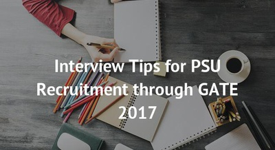 Interview Tips for PSU Recruitment through GATE 2017