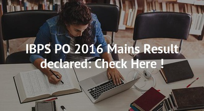 IBPS PO 2016 Mains Result declared: Check Here !