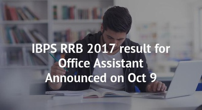 IBPS RRB 2017 result for Office Assistant Announced on Oct 9