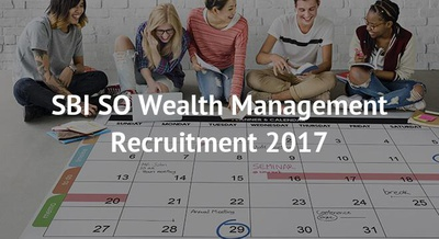 SBI SO Wealth Management Recruitment 2017