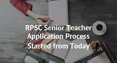 RPSC Senior Teacher Application Process Started from Today