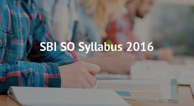 SBI SO Syllabus 2016