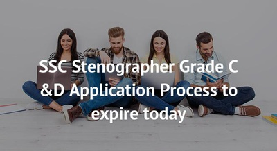 SSC Stenographer Grade C &D Application Process to expire today