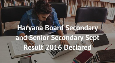 Haryana Board Secondary and Senior Secondary Sept Result 2016 Declared