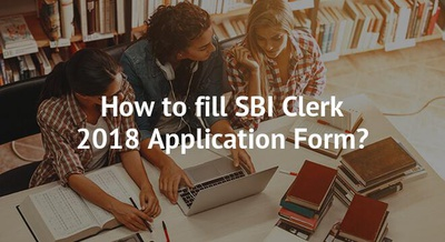 How to fill SBI Clerk 2018 Application Form?