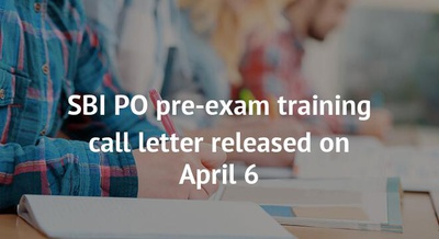 SBI PO pre-exam training call letter released on April 6