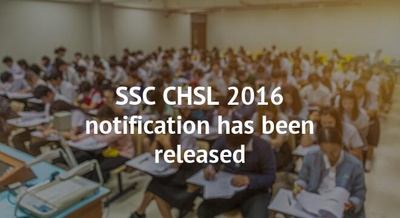 SSC CHSL 2016 notification has been released