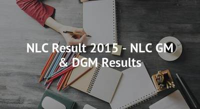 NLC Result 2015 - NLC GM & DGM Results