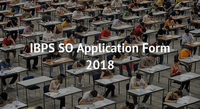 IBPS SO Application Form 2018