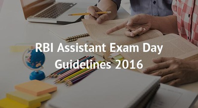 RBI Assistant Exam Day Guidelines 2016