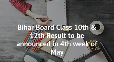 Bihar Board Class 10th & 12th Result to be announced in 4th week of May
