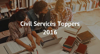 Civil Services Toppers 2016