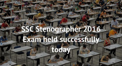 SSC Stenographer 2016 Exam held successfully today