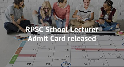 RPSC School Lecturer Admit Card released