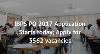 IBPS PO 2017 Application Starts today; Apply for 3562 vacancies