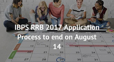 IBPS RRB 2017 Application Process to end on August 14
